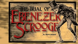 Trial of Ebenezer Scrooge 12/17 @2pm